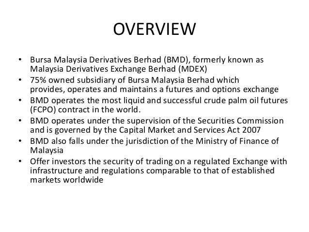 malaysian derivatives Otc derivatives derivatives are financial instruments that derive their value from  an underlying instrument or commodity in malaysia, we have.