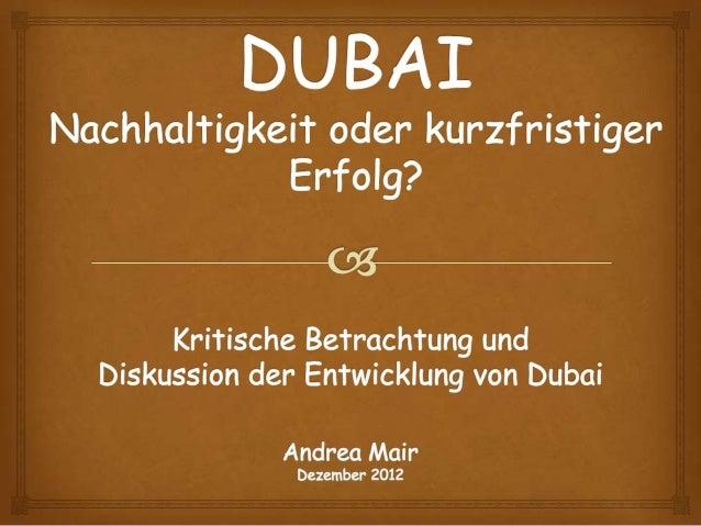 """""""Definitely Dubai""""             Dubai ist das zweit größte Emirat im Südosten der  arabischen Halbinsel mit einer Fläche ..."""