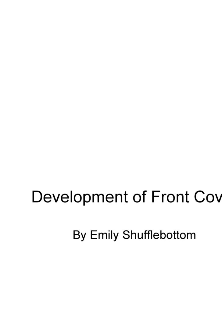 Development of Front Cover By Emily Shufflebottom