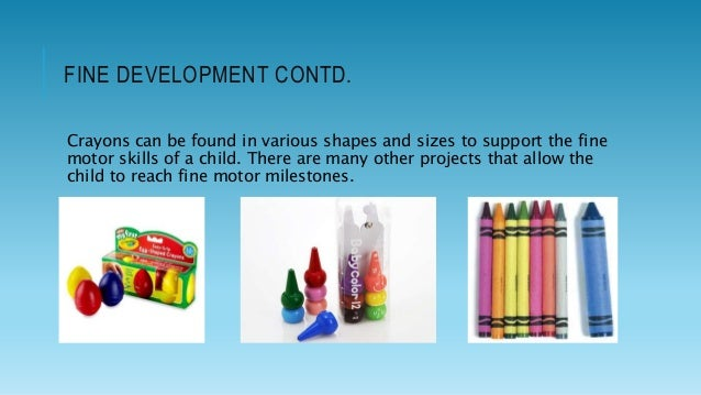 Development Of Gross And Fine Motor Skills In