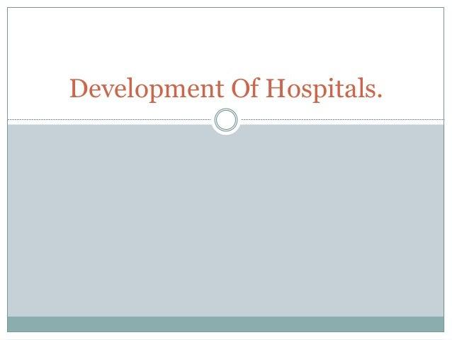 Development Of Hospitals.