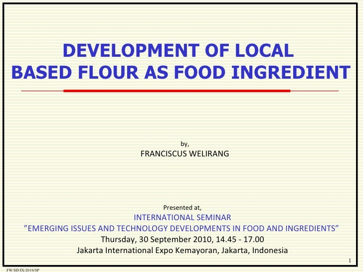 """by, FRANCISCUS WELIRANG Presented at, INTERNATIONAL SEMINAR """" EMERGING ISSUES AND TECHNOLOGY DEVELOPMENTS IN FOOD AND INGR..."""