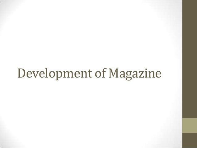 Development of Magazine