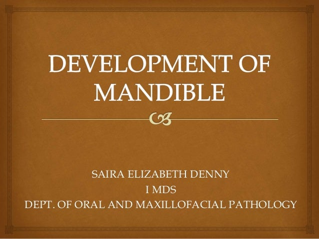 SAIRA ELIZABETH DENNY I MDS DEPT. OF ORAL AND MAXILLOFACIAL PATHOLOGY