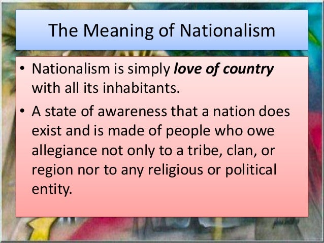 the definition of nationalism Chapter -1 nationalism : meaning and concept nationalism is  basically a european concept it is wholly a european export to the rest of the  world.