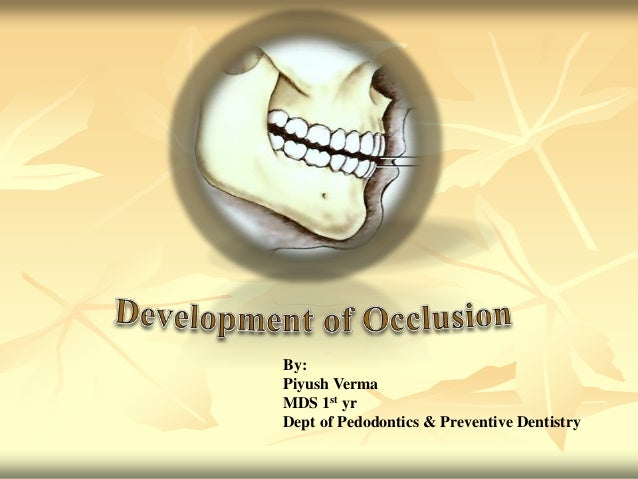 By: Piyush Verma MDS 1st yr Dept of Pedodontics & Preventive Dentistry