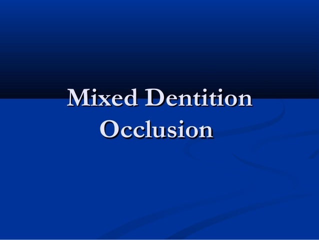 Mixed DentitionMixed Dentition OcclusionOcclusion