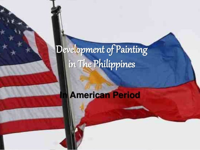 Development of Painting  in The Philippines  In American Period
