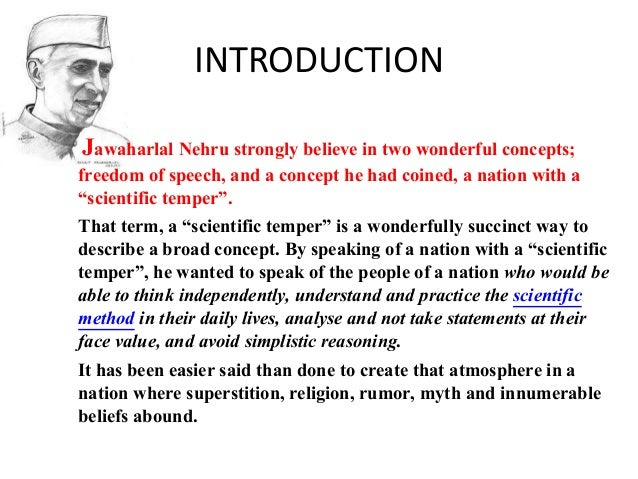 INTRODUCTION Jawaharlal Nehru strongly believe in two wonderful concepts; freedom of speech, and a concept he had coined, ...