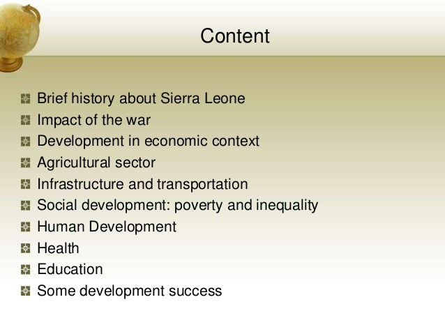 economic history of sierra leone Sierra leone citizen's manifesto the citizens' manifesto for sierra leone is a non-partisan public-interest initiative that unifies well-meaning civic leaders behind a document that provides space for ordinary people to have their priorities and expectations feed into manifestos of political parties.