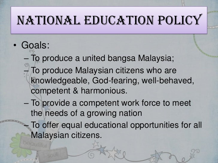 an analysis of the educational policy in malaysia Unesco united nations educational, scientific and cultural organization  foreign policy malaysia also assumes a proactive posture in addressing the emerging regional and global issues.