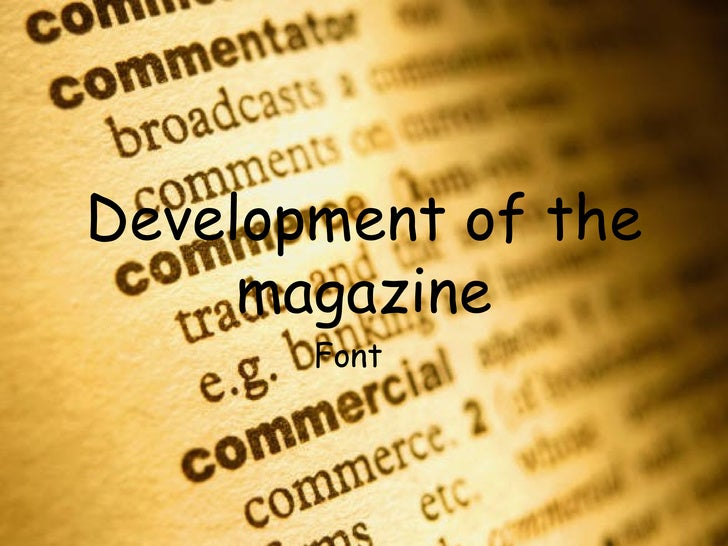 Development of the magazine Font