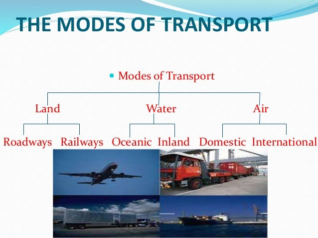 an essay on the 5 modes of transportation A mode of transport is simply a means of moving people or goods generally, we  use four main categories: air, rail, road, and water we can give several.