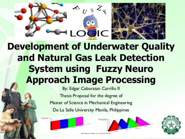 Development of Underwater Quality and Natural Gas Leak Detection System using Fuzzy Neuro Approach Image Processing By: Ed...