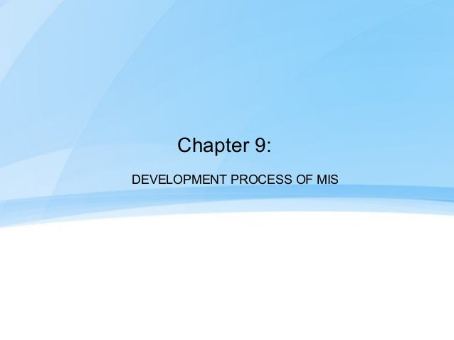 Chapter 9:DEVELOPMENT PROCESS OF MIS