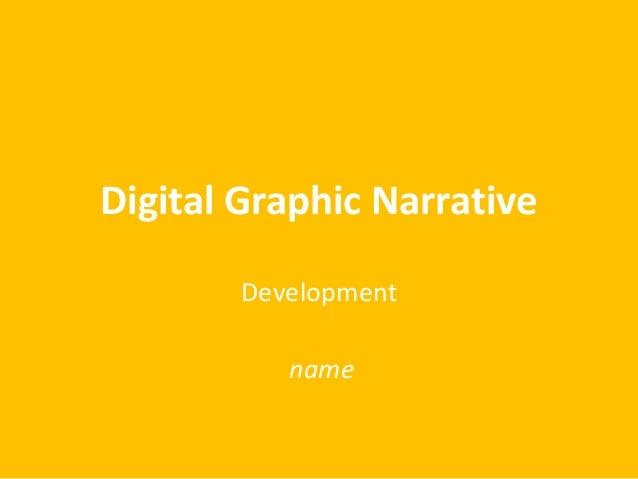 Digital Graphic Narrative Development name