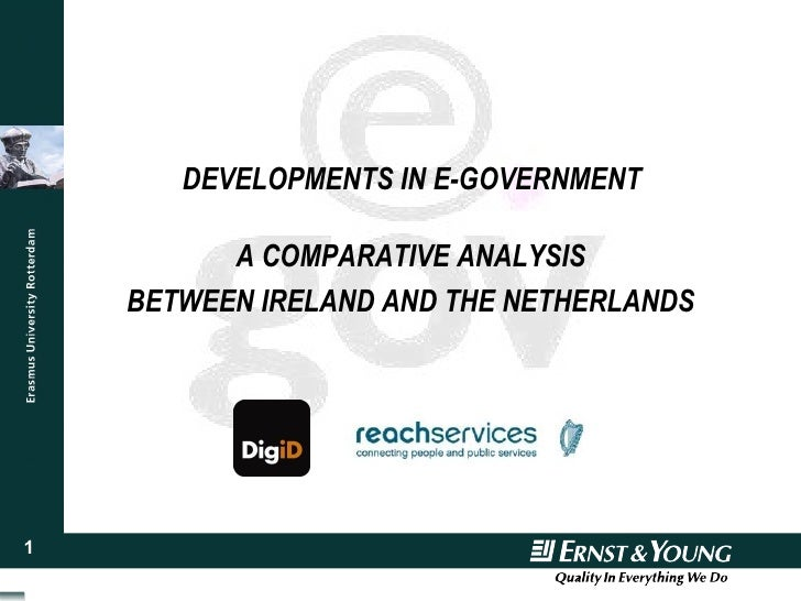 DEVELOPMENTS IN E-GOVERNMENT A COMPARATIVE ANALYSIS BETWEEN IRELAND AND THE NETHERLANDS