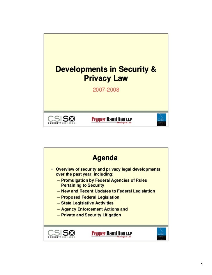 Developments in Security           Privacy Law                     2007-2008                        Agenda • Overview of s...