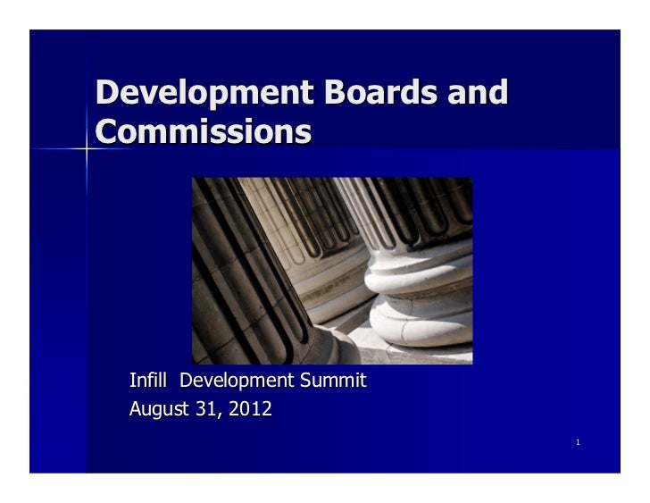 Development Boards andCommissions Infill Development Summit August 31, 2012                             1