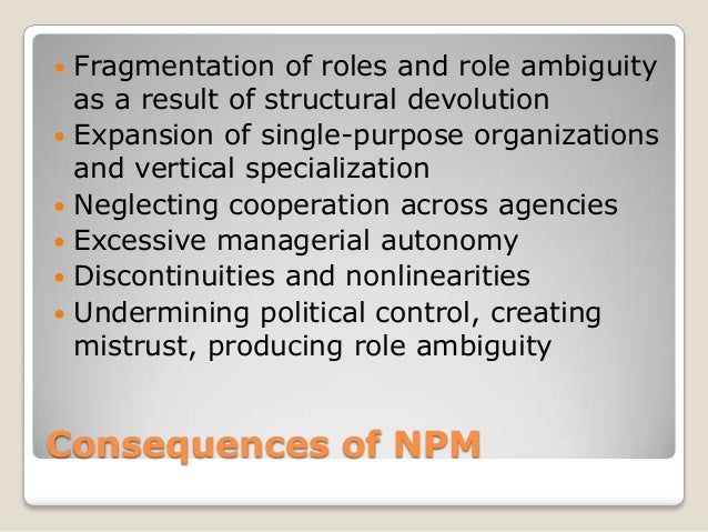   Fragmentation of roles and role ambiguity    as a result of structural devolution   Expansion of single-purpose organ...