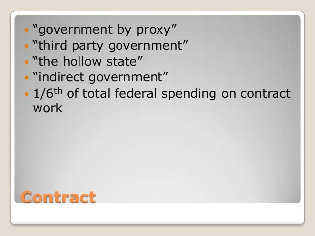 """   """"government by proxy""""   """"third party government""""   """"the hollow state""""   """"indirect government""""   1/6th of total fed..."""
