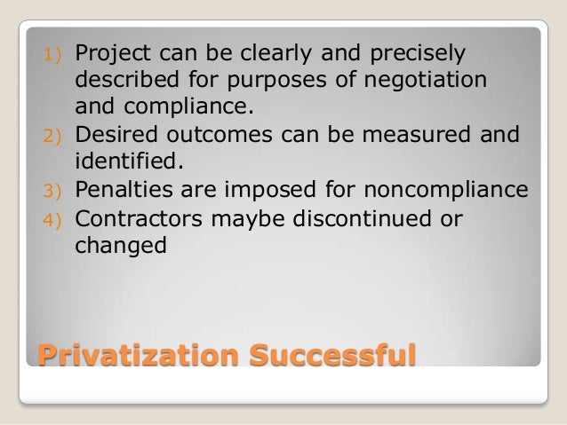 1) Project can be clearly and precisely   described for purposes of negotiation   and compliance.2) Desired outcomes can b...