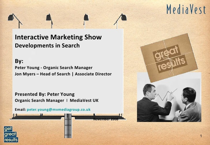 Interactive Marketing Show Developments in Search By:  Peter Young - Organic Search Manager  Jon Myers – Head of Search | ...