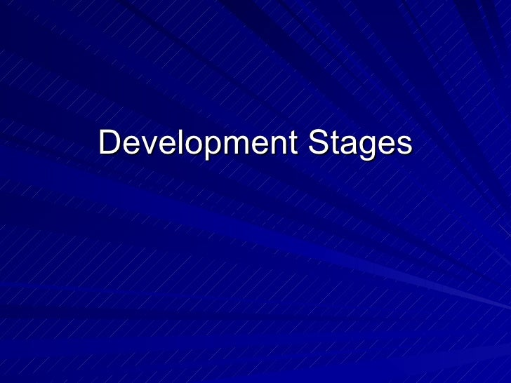 Development Stages