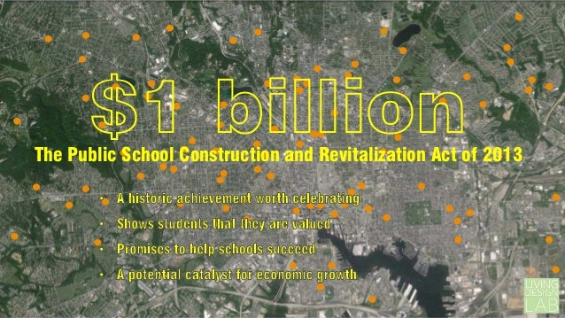 $1 billion  The Public School Construction and Revitalization Act of 2013