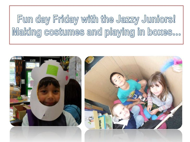 Fun day Friday with the Jazzy Juniors!Making costumes and playing in boxes…<br />