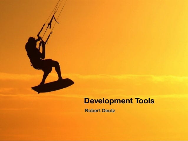 Development ToolsRobert Deutz