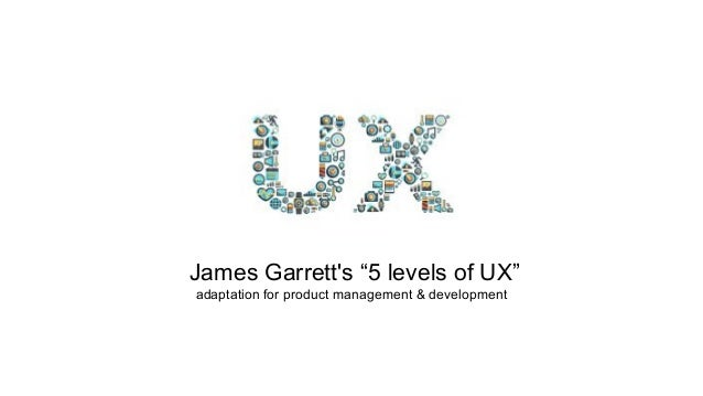 "James Garrett's ""5 levels of UX"" adaptation for product management & development"