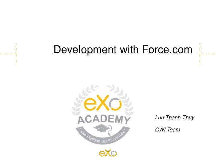 Development with Force.com                  Luu Thanh Thuy                  CWI Team