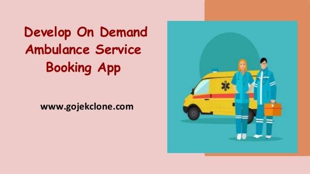 Develop On Demand Ambulance Service Booking App www.gojekclone.com