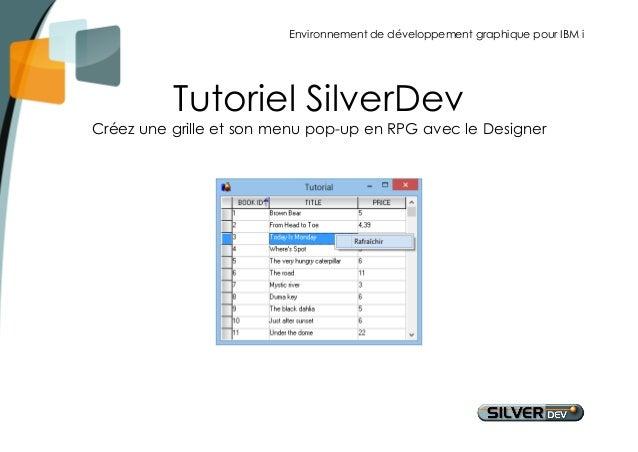 Environnement de développement graphique pour IBM i  Tutoriel SilverDev  Créez une grille et son menu pop-up en RPG avec l...