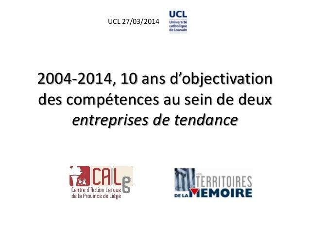 2004-2014, 10 ans d'objectivation des compétences au sein de deux entreprises de tendance UCL 27/03/2014