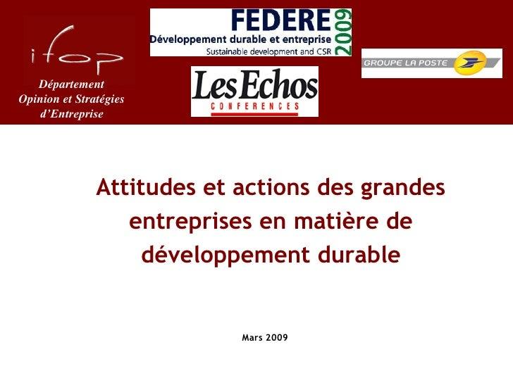 Département Opinion et Stratégies    d'Entreprise                    Attitudes et actions des grandes                   en...