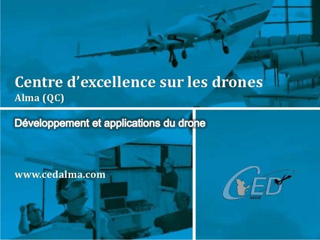 Centre d'excellence sur les dronesAlma (QC)www.cedalma.com