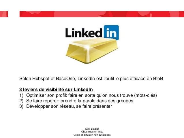 Cyril Bladier ©Business-on-line. Copie et diffusion non autorisées Selon Hubspot et BaseOne, LinkedIn est l'outil le plus ...
