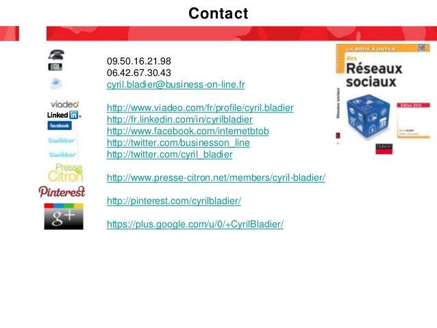 Contact 09.50.16.21.98 06.42.67.30.43 cyril.bladier@business-on-line.fr http://www.viadeo.com/fr/profile/cyril.bladier htt...