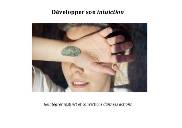 Développer  son  intuiction                                          Réintégrer  instinc...