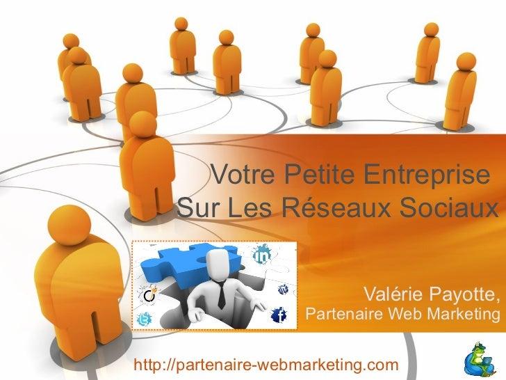 Votre Petite Entreprise     Sur Les Réseaux Sociaux                             Valérie Payotte,                      Part...