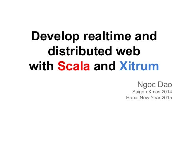 Develop realtime web with Scala and Xitrum