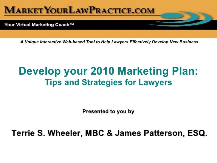 A Unique Interactive Web-based Tool to Help Lawyers Effectively Develop New Business Develop your 2010 Marketing Plan:  Ti...