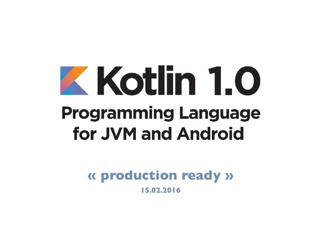 Develop your next app with kotlin @ AndroidMakersFr 2017 Slide 3