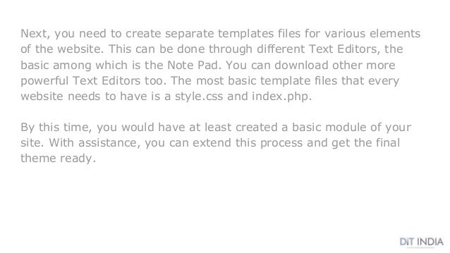 Next, you need to create separate templates files for various elements of the website. This can be done through different ...