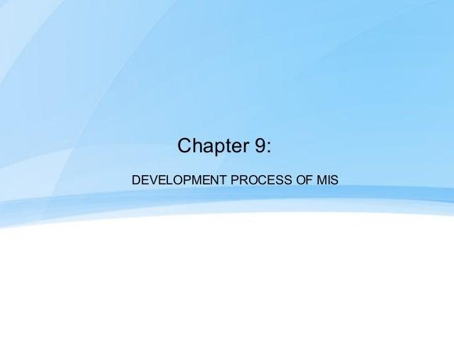 Chapter 9:DEVELOPMENT PROCESS OF MIS