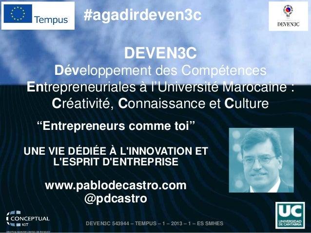 """""""Entrepreneurscommetoi""""  UNE VIE DÉDIÉE À L'INNOVATION ET L'ESPRIT D'ENTREPRISE  www.pablodecastro.com  @pdcastro  DEVEN3C..."""