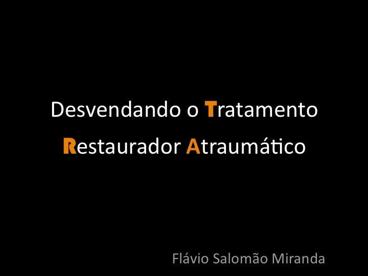 DesvendandooTratamento RestauradorAtraumá/co           FlávioSalomãoMiranda