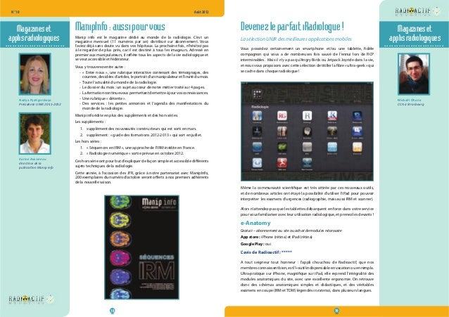 N° 10  Août 2012  ManipInfo : aussi pour vous  Manip info est le magazine dédié au monde de la radiologie. C'est un  magaz...